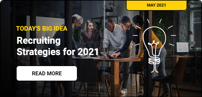 Today's Big Idea: Recruiting Strategies for 2021